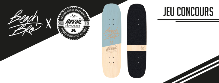 Jeu concours Beachbrother x Arkaic-Skateboard